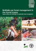 Multiple-use forest management in the humid tropics – Opportunities and challenges for sustainable forest management © FAO